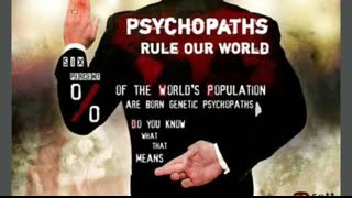 What Do You Know About Psychopaths These People Rule Our World!