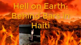 Haiti's prison from hell Exposed