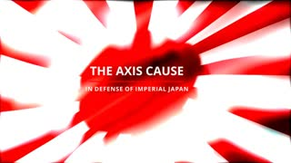 The Axis Cause: In Defense of Imperial Japan