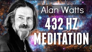 Alan Watts - Living In Tune With Spirit  | 432 hz | Frequency Meditation