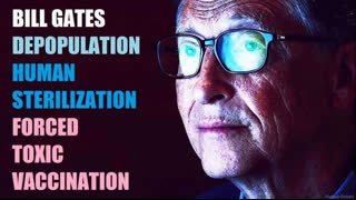 Bill Gates And His Depopulation Plan
