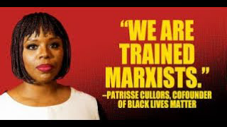 BLM Co Founder and Marxism
