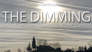 The Dimming, Full Length Climate Engineering Documentary ( Geoengineering Watch )