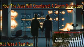 How The Jews Will Counteract A Goyim Revolution - 911 Was A Test Run