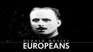Oswald Mosley: Europeans (Documentary) By Spero Patria