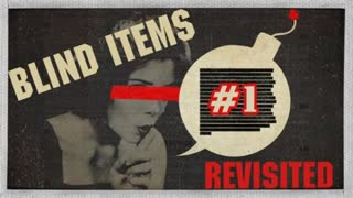 *NEW* BLIND ITEMS REVISITED #1