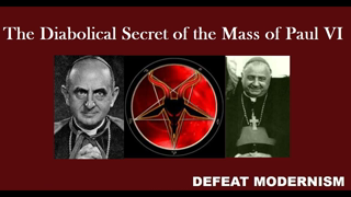 The Diabolical Secret of the New Mass of Paul VI (Part 1 of 2)
