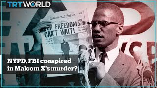 New evidence: NYPD and FBI allegedly conspired in the murder of Malcolm X
