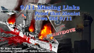 9/11 Missing Links - Proof That Zionist Jews Did 911 - by Mike Delaney w/Christopher Bollyn Research