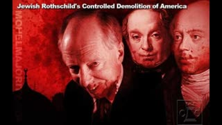 Jewish Rothschild Family's Controlled Demolition of America