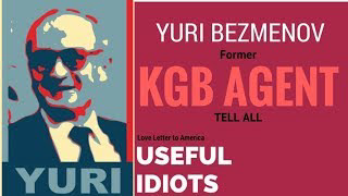 FASCINATING -  KGB Defector Yuri Bezmenov reveals Russian Subversion Tactics - Full Interview