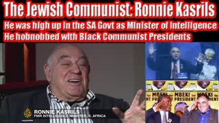 Top Communist Jew: Ronnie Kasrils: Anti-White Treasonous Jews at their finest - Full Discussion