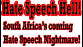 South Africa's Coming Nightmare: Worst Hate Speech Laws on Earth!