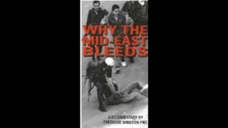 """""""WHY THE MID-EAST BLEEDS"""" FULL-LENGTH FILM BY TED PIKE"""