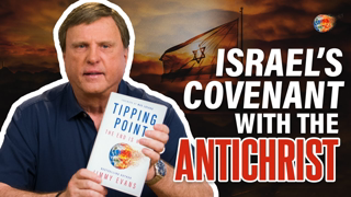 Israel's Covenant with the Antichrist | Tipping Point | End Times Teaching | Jimmy Evans