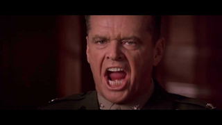 A Few Good Men - You can't handle the truth!