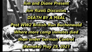 BUCHENWALD, DEATH BY A MEAL, (Remake) May 29, 2021