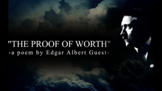 """The Proof of Worth"" by Edgar Albert Guest"