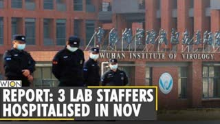 Report says Wuhan lab staff sought hospital care before COVID-19 outbreak disclosed