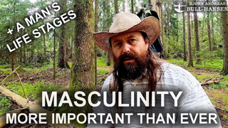 """Masculinity Will Be Needed In the Hard Times to Come 
