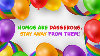 Homos Are Dangerous. Stay Away From Them!