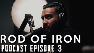 ROD OF IRON Podcast SEASON 2 [Episode 3] Asian Hate | Advanced Societies | Habit Formation