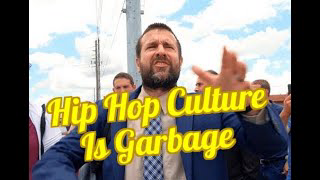 Hip Hop Culture is Garbage | Pastor Steven Anderson | Faithful Word Baptist Church