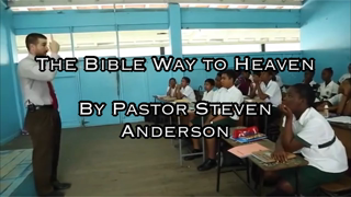 The Bible Way To Heaven by Pastor Steven Anderson (Preached to Kids) (How to be saved from Hell)