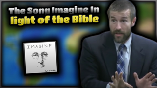 The Song Imagine In light of the Bible | Pastor Steven L. Anderson