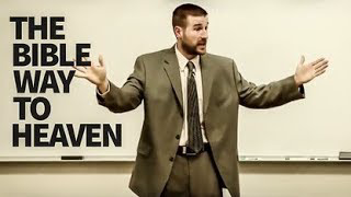The Bible Way to Heaven by Pastor Steven Anderson