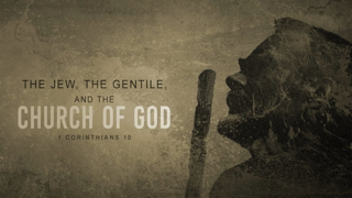 The Jew, the Gentile, and the Church of God - Pastor Bruce Mejia