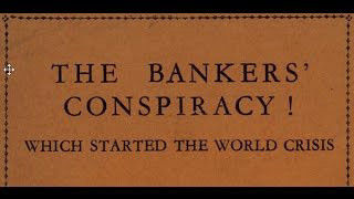 Arthur Kitson -- The Bankers' Conspiracy! Which Started the World Crisis (1933)