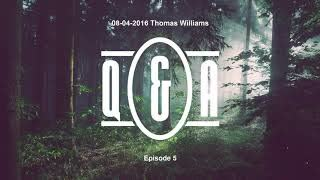 Q&A Eps 5 - with Thomas Williams