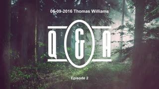 Q&A - Eps 2 - with Thomas Williams