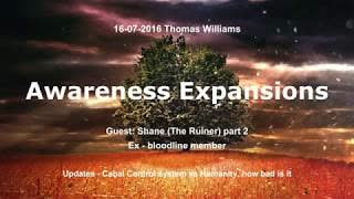 Awareness Expansions: Thomas Williams, with Shane (the Ruiner) part 2
