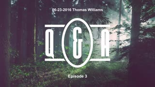 Q&A Eps 3 - with Thomas Williams