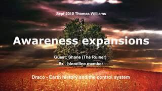 Awareness Expansions Thomas Williams, with Shane (the Ruiner) part 1