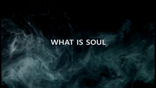 What is Soul.