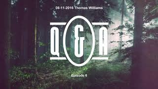 Q&A Eps 6 - with Thomas Williams