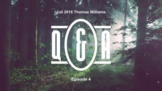 Q&A Eps 4 - with Thomas Williams