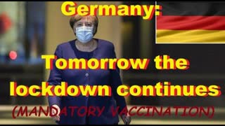 Germany: Tomorrow the lockdown continues (MANDATORY VACCINATION)