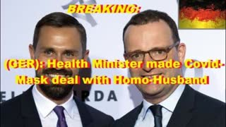 BREAKING: (GER): Health Minister made Covid-Mask deal with Homo-Husband