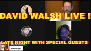 DAVID WALSH LIVE ! LATE NIGHT WITH SPECIAL GUESTS