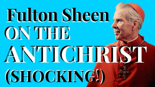 Archbishop FULTON SHEEN on the ANTI-CHRIST And Crisis in the Church