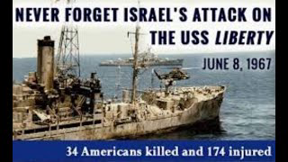 USS Liberty Attacked by Israel - 54 Years Ago