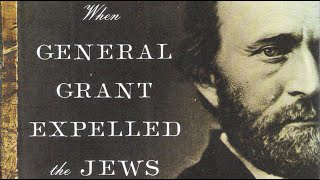 When General Grant Expelled the Jews - 1862