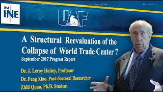 """""""WTC 7 Did Not Collapse from Fire"""" - Dr. Leroy Hulsey, UAF, Sept. 6, 2017"""