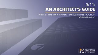 9/11: An Architect's Guide - Part 2 - Twin Towers' Explosive Destruction (7/9/20 Webinar - R Gage)