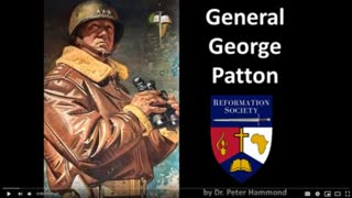 "WWII - General Patton: ""We're fighting the wrong enemy"" (by Dr. Peter Hammond)"