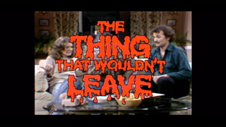 The Thing That Wouldn't Leave - SNL